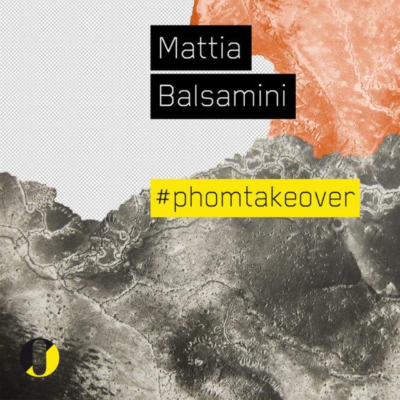 #PhomTakeover – #12 – Mattia Balsamini